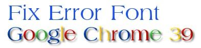 Khắc phục lỗi hiển thị giao diện Web trên Google Chrome 39
