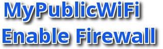 Kích hoạt tính năng tường lửa của MyPublicWiFi, bảo vệ chia sẻ