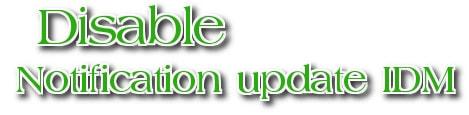 Tắt bỏ chức năng thông báo cập nhật lên phiên bản mới của IDM