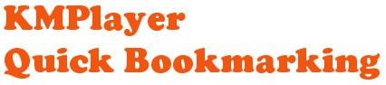 KMPlayer - Sử dụng chức năng đánh dấu nhanh Quick Bookmarking