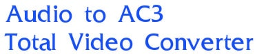 chuyen audio sang ac3 bang total video converter