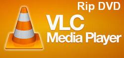 rip dvd voi VLC Media Player