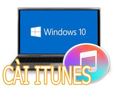 Cách cài iTunes cho Win 10, Setup iTunes trên Windows 10