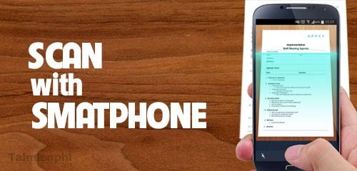 Top 3 ứng dụng scan ảnh tốt nhất trên smartphone