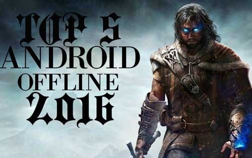 top 5 game offline cho android 2016