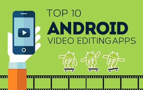 Top 10 ứng dụng chỉnh sửa video trên Android