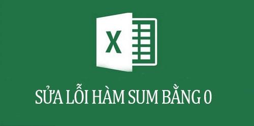 Sửa lỗi hàm sum bằng 0 trong Excel 0