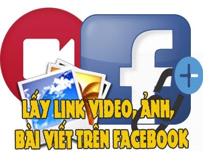 Cách lấy link video, ảnh, bài viết Facebook