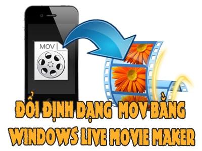 doi dinh dang iphone mov bang windows live movie maker
