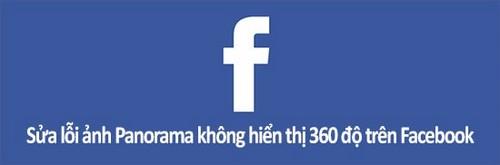 sua anh panorama khong hien thi 360 do tren facebok