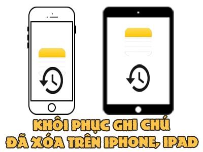 meo khoi phuc ghi chu da xoa tren iphone ipad