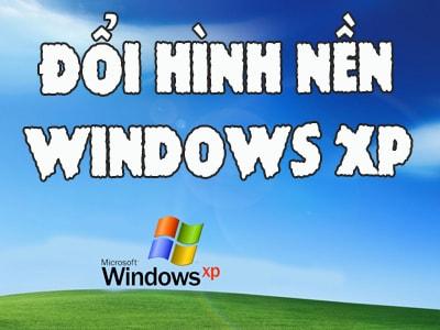 Đổi hình nền máy tính Win XP, thay ảnh desktop Windows XP