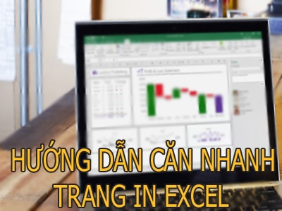 huong dan can nhanh trang in trong ung dung excel