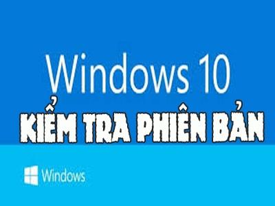 check phien ban Windows 10 da cai dat