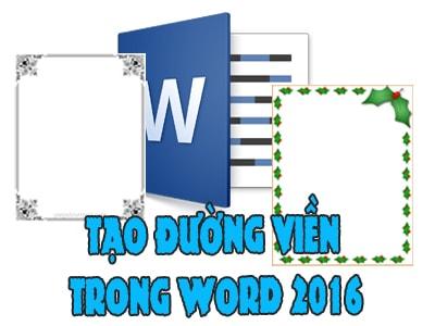 huong dan cach tao duong vien trong word 2016