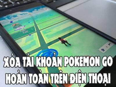 cach xoa tai khoan pokemon go tren dien thoai