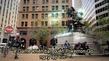 4 game khien ban quen pokemon go ngay lap tuc