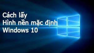 Xem hình nền win 10, folder chứa ảnh nền mặc định trong windows 10 0