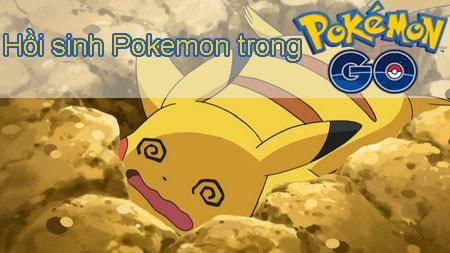 hoi sinh pokemon trong pokemon go