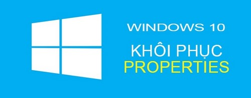 khoi phuc thanh properties tren windows 10