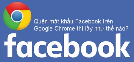 quen mat khau facebok tren google chrome