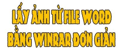 Cách lấy ảnh từ file Word bằng Winrar đơn giản