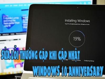 sua loi thuong gap khi cap nhat windows 10 anniversary