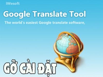 cach go cai dat xoa phan mem google translate tool tren may tinh