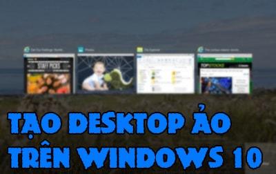 su dung desktop ao tren windows 10