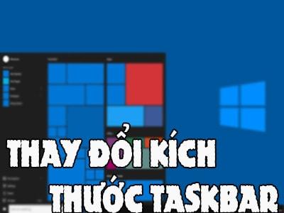 Thay đổi kích thước thanh Taskbar trên Windows 10 0