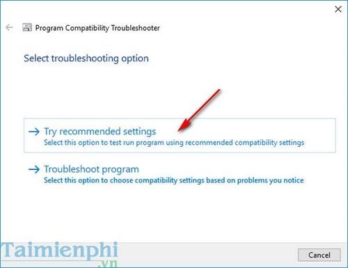 Cách chạy game, phần mềm cũ trên Windows 10 cho máy tính