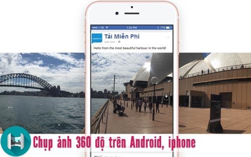 Chụp ảnh 360 độ trên Android, iPhone