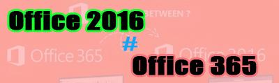 so sanh office 2016 va office 365