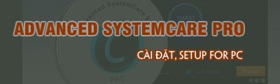 cai dat advanced systemcare pro