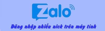 Hướng dẫn đăng nhập nhiều nick Zalo trên máy tính, chat 2 nick zalo trên PC