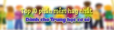 top 10 phan mem hay nhat danh cho thcs