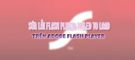 loi flash plugin failed to load tren adobe flash player
