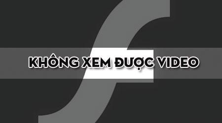 cach khac phuc loi khong xem duoc video do thieu flash player
