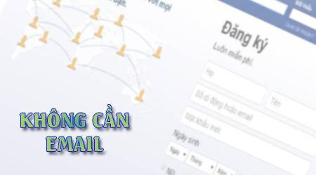 Cách đăng ký Facebook không cần email thực, dùng email ảo