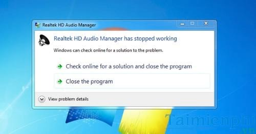 sua loi realtek hd audio manager has stopped working khi khoi dong may tinh laptop