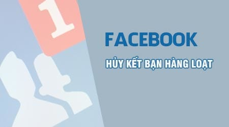 huy ket ban facebook hang loat voi friend remover pro