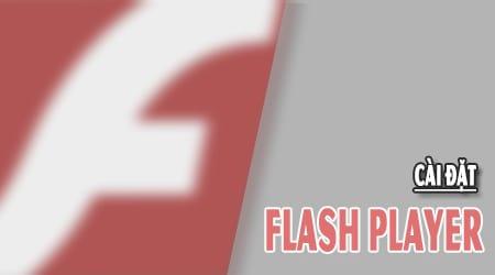 Tổng hợp 3 cách cài Adobe Flash Player trên máy tính Windows