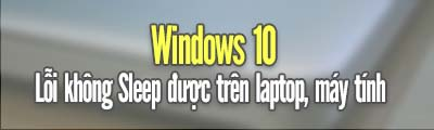 loi windows 10 khong sleep duoc