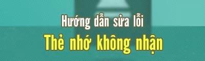 sua loi dien thoai android khong nhan the nho loi nhan the microsd