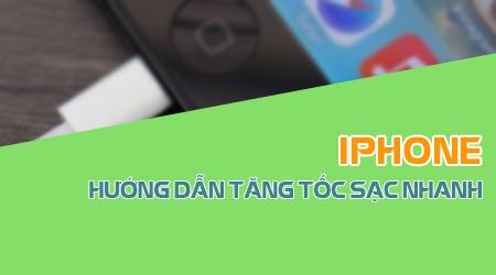cach sac pin nhanh iphone tang toc sac pin iphone