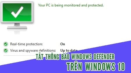huong dan bat tat thong bao windows defender tren windows 10