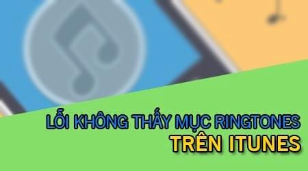 sua loi khong thay muc nhac chuong tones tren itunes khi lam nhac chuong iphone
