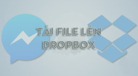 tai file truc tiep tu facebook messenger len dropbox