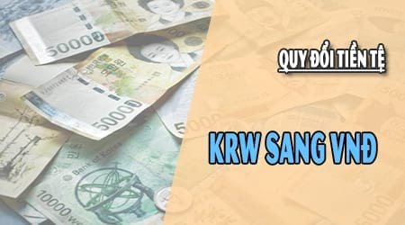 1 won krw 1 nghin won 1 trieu won han quoc bang bao nhieu tien viet nam vnd usd