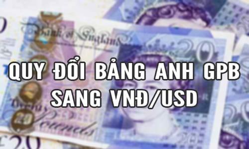 1 Bảng Anh GBP bằng bao nhiêu tiền Việt Nam VND, USD 2